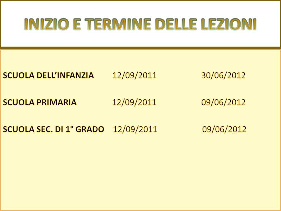 Lanno scolastico è suddiviso in due periodi: 1° periodo: 13 Settembre 2011 (inizio lezioni) – 31 Gennaio 2012 (fine 1° Quadrimestre); 2° periodo: 1° F