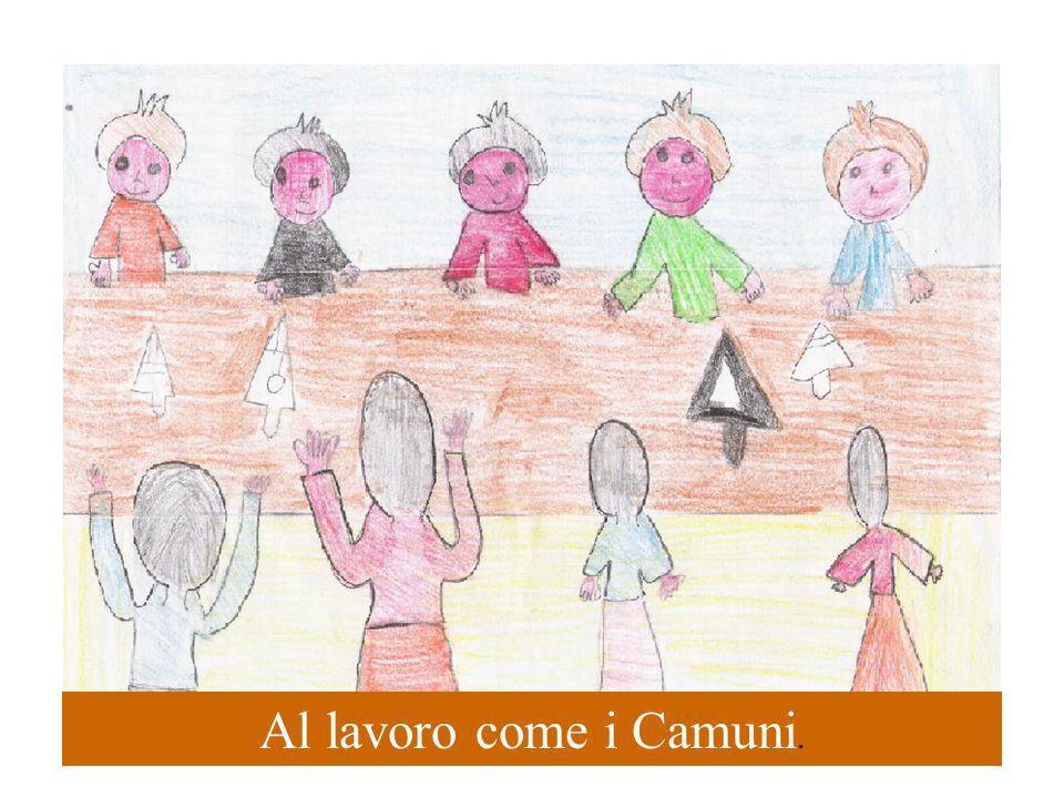 Al lavoro come i Camuni.