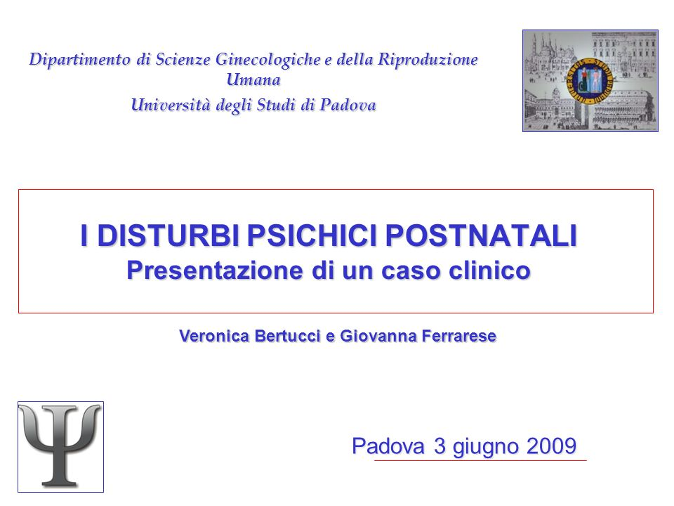 2 Disturbi Psichici Postnatali: Caso Clinico Anamnesi Clinica Pz di 34 aa, PARA 0010 Anamnesi familiare n.d.p.