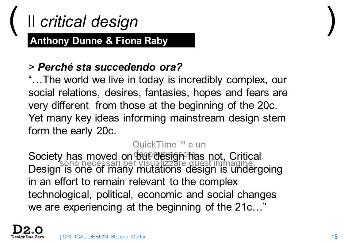 15 | CRITICAL DESIGN_Stefano Maffei ( Il critical design ) > Perché sta succedendo ora.
