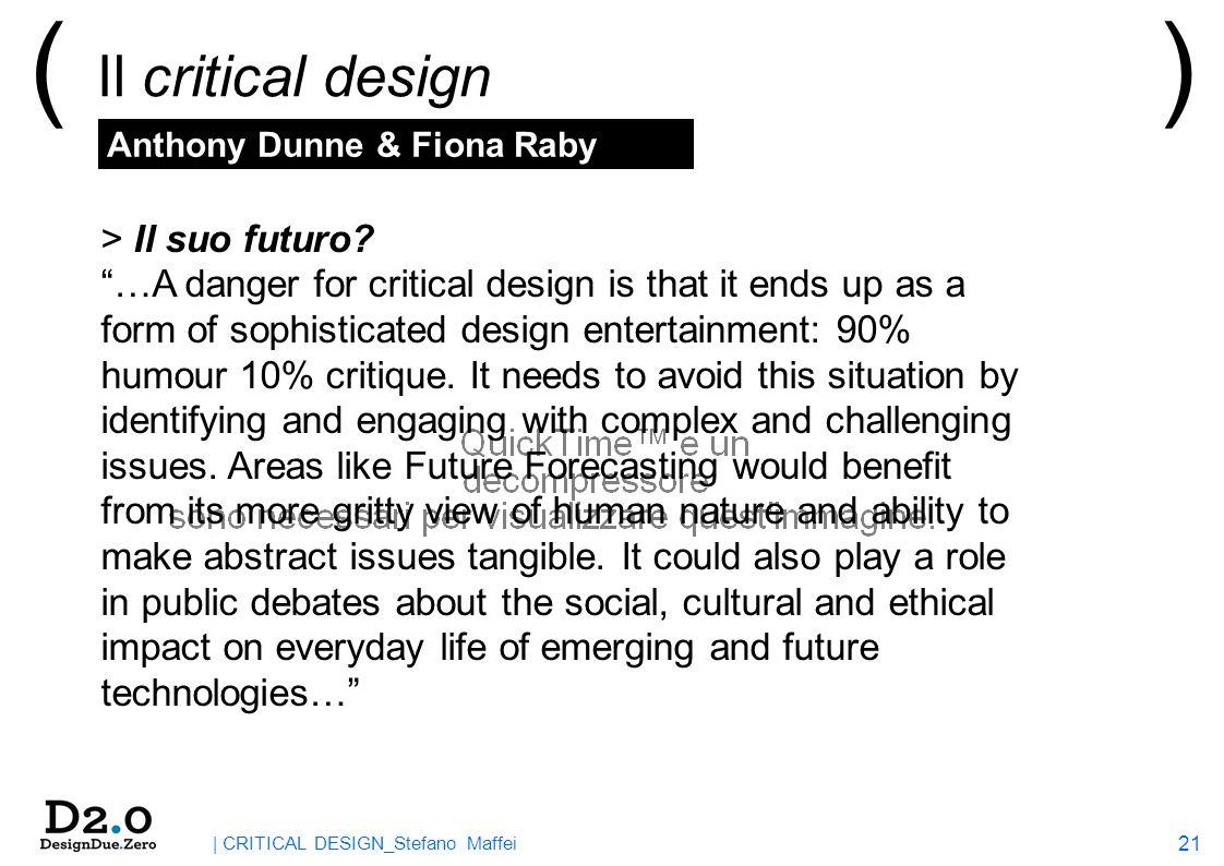 21 | CRITICAL DESIGN_Stefano Maffei ( Il critical design ) > Il suo futuro.