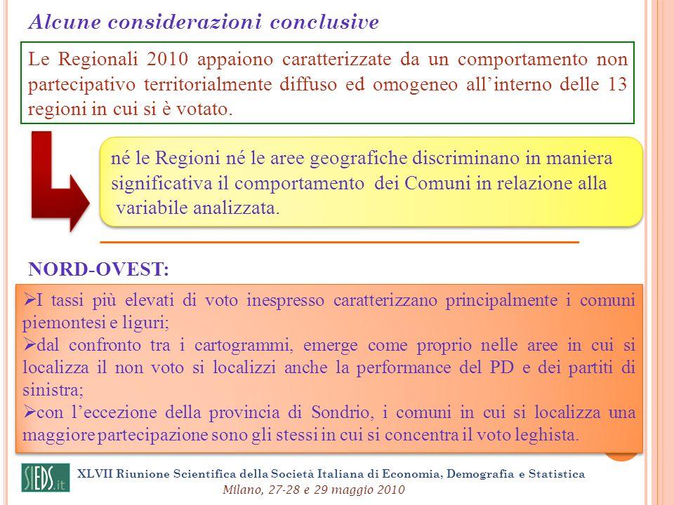 XLVII Riunione Scientifica della Società Italiana di Economia, Demografia e Statistica Milano, 27-28 e 29 maggio 2010 Alcune considerazioni conclusive