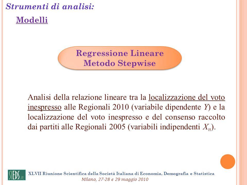 Strumenti di analisi: XLVII Riunione Scientifica della Società Italiana di Economia, Demografia e Statistica Milano, 27-28 e 29 maggio 2010 Modelli Re