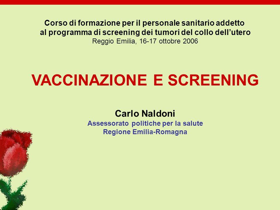 Corso di formazione per il personale sanitario addetto al programma di screening dei tumori del collo dellutero Reggio Emilia, 16-17 ottobre 2006 VACC