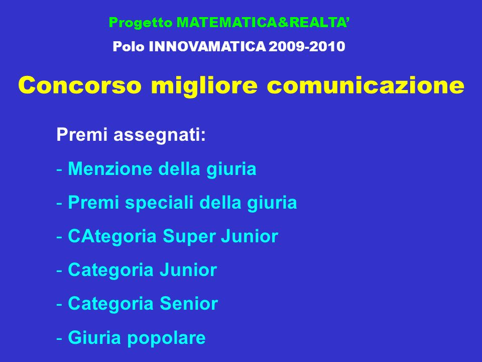 Concorso migliore comunicazione Progetto MATEMATICA&REALTA Polo INNOVAMATICA 2009-2010 III classificata Categoria senior