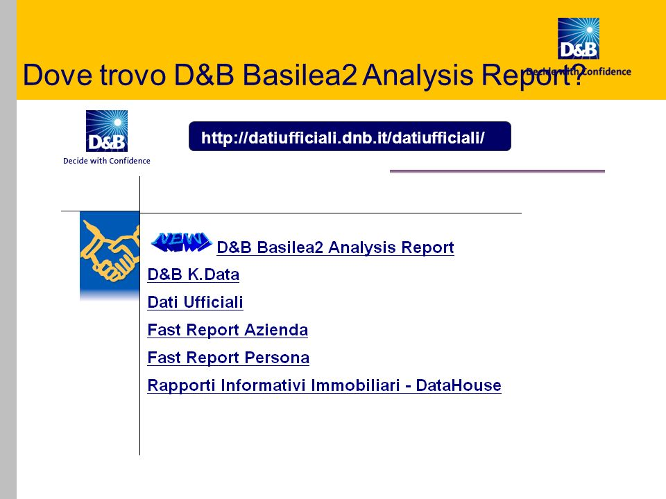 Dove trovo D&B Basilea2 Analysis Report? http://datiufficiali.dnb.it/datiufficiali/