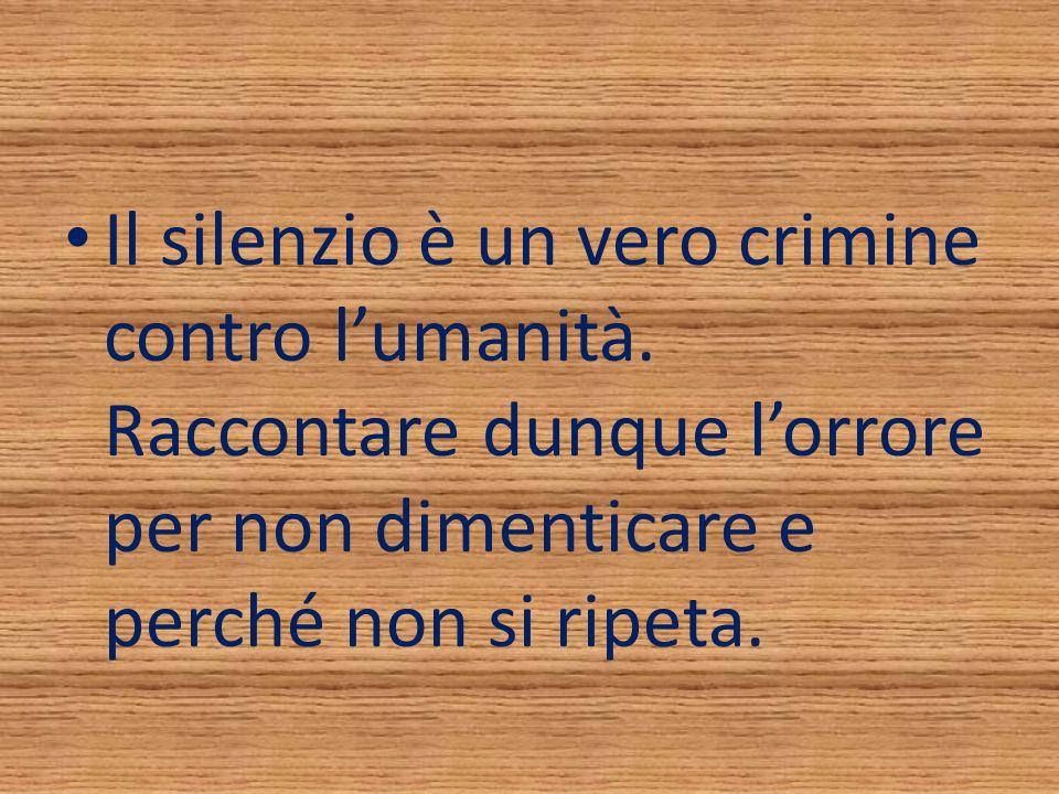 Il silenzio è un vero crimine contro lumanità.