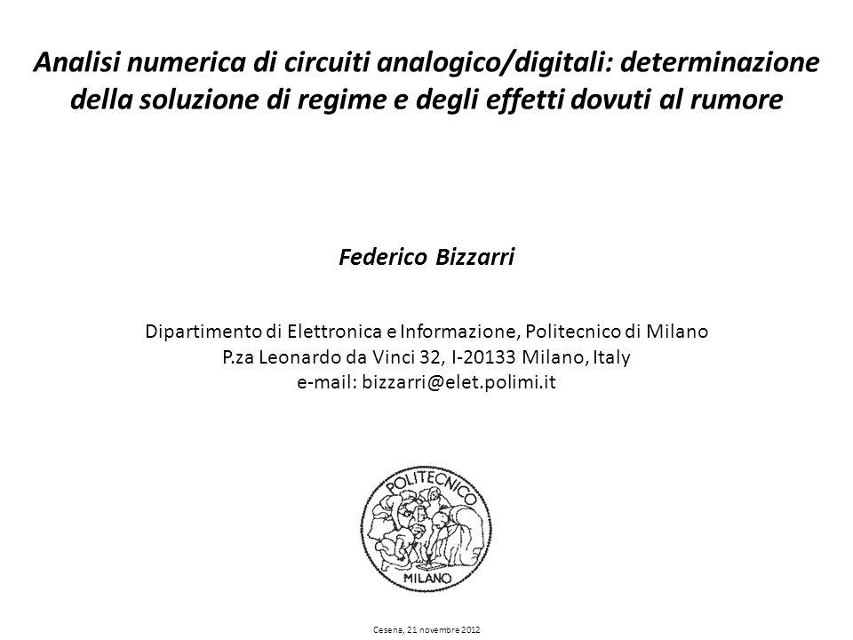 Federico Bizzarri Dipartimento di Elettronica e Informazione, Politecnico di Milano P.za Leonardo da Vinci 32, I-20133 Milano, Italy e-mail: bizzarri@