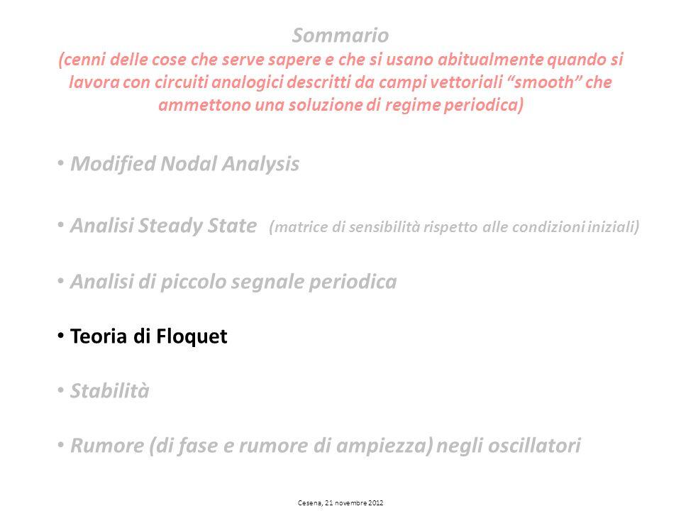 Cesena, 21 novembre 2012 Sommario (cenni delle cose che serve sapere e che si usano abitualmente quando si lavora con circuiti analogici descritti da
