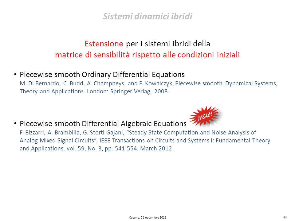 Estensione per i sistemi ibridi della matrice di sensibilità rispetto alle condizioni iniziali Piecewise smooth Ordinary Differential Equations M. Di