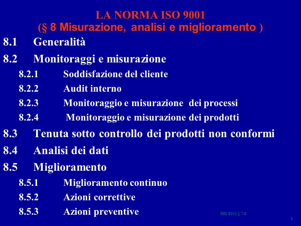 ISO 9001 § 7-8 4 8.