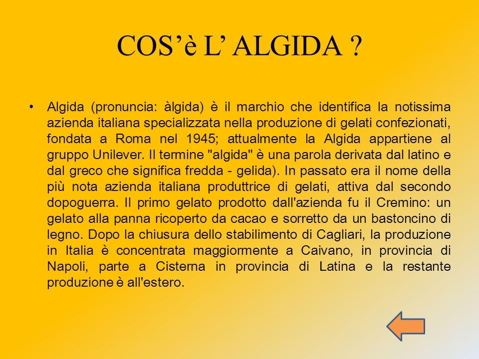 INDICE COSè L ALGIDA ? STORIA DELL ALGIDA EVOLUZIONE DEL MARCHIO PRODOTTI MISSION & TARGET SITIGRAFIA