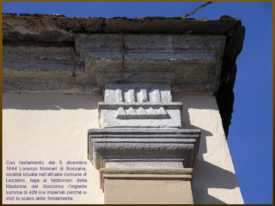 Con testamento del 5 dicembre 1644 Lorenzo Molinari di Sossana, località situata nellattuale comune di Lezzeno, lega ai fabbricieri della Madonna del