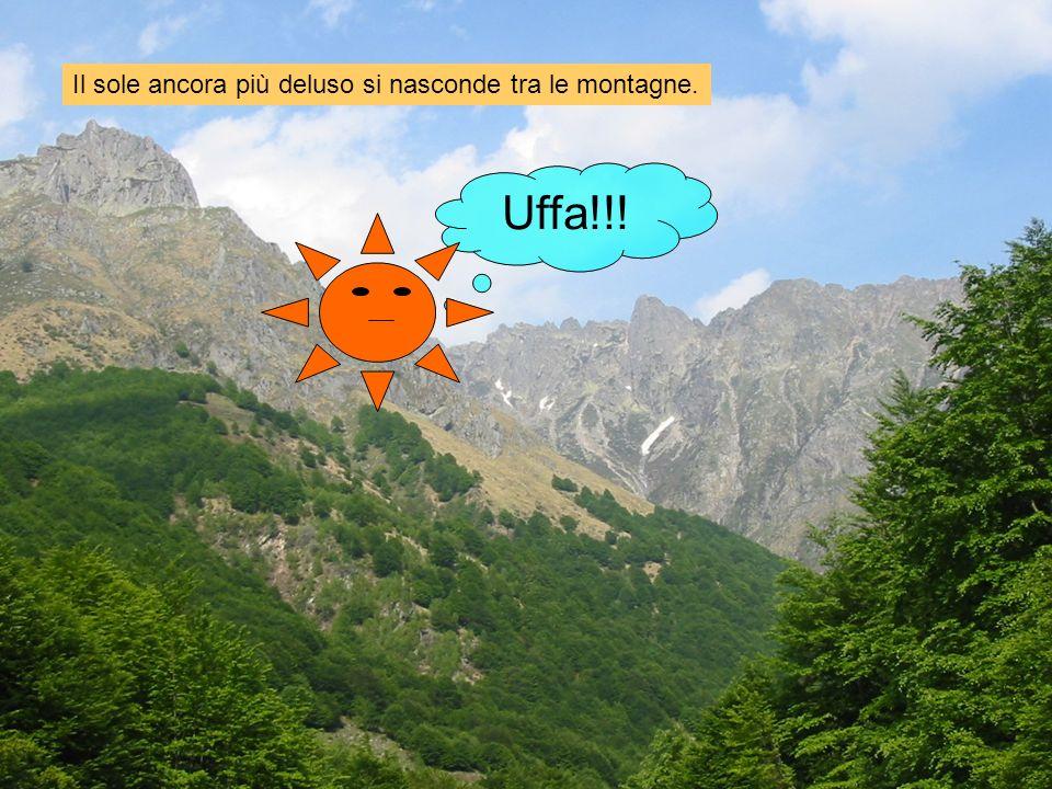 Uffa!!! Il sole ancora più deluso si nasconde tra le montagne.