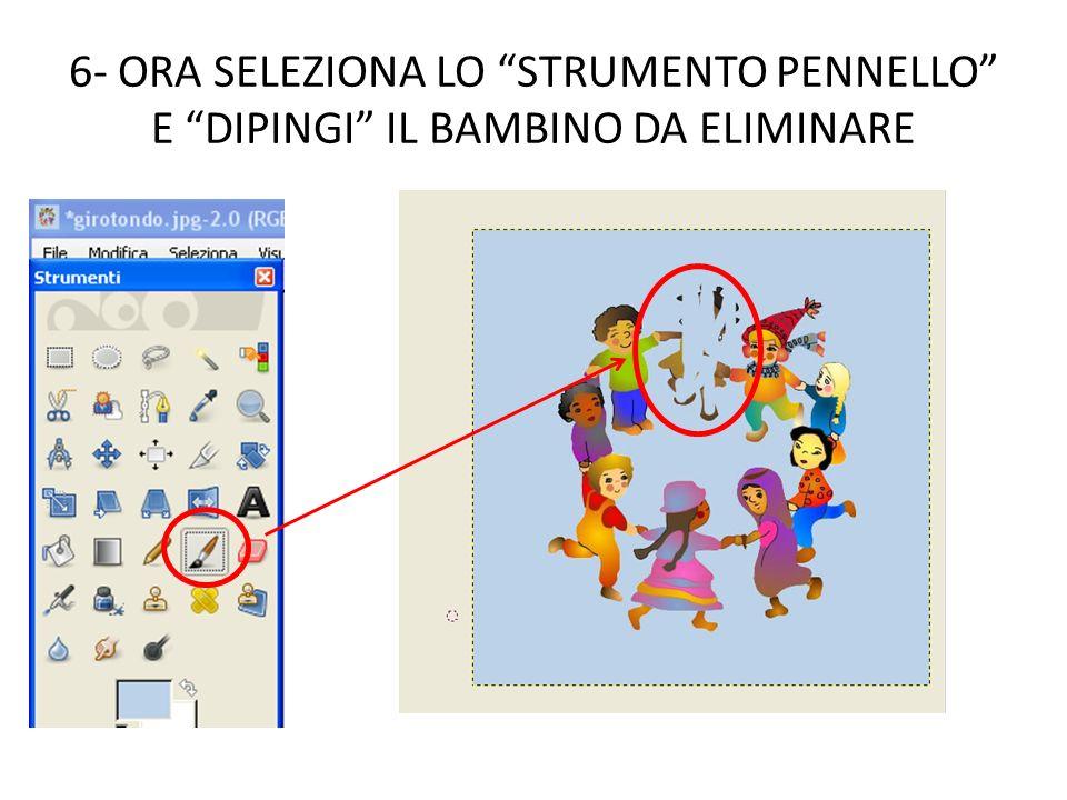 6- ORA SELEZIONA LO STRUMENTO PENNELLO E DIPINGI IL BAMBINO DA ELIMINARE