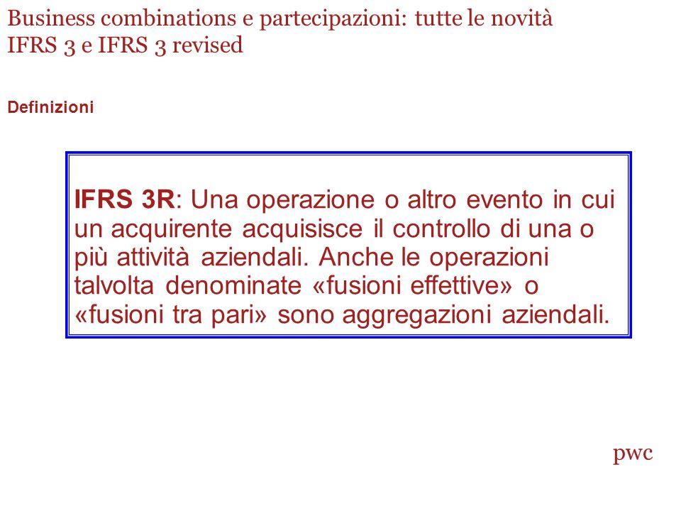 IFRS 3R: Una operazione o altro evento in cui un acquirente acquisisce il controllo di una o più attività aziendali.