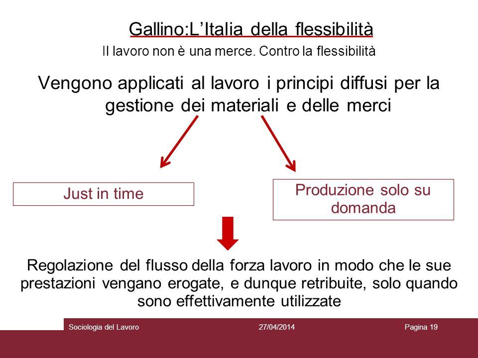 Gallino:LItalia della flessibilità Il lavoro non è una merce.