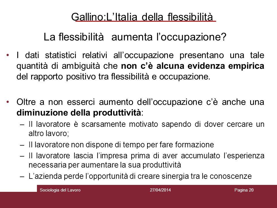 Gallino:LItalia della flessibilità La flessibilità aumenta loccupazione.