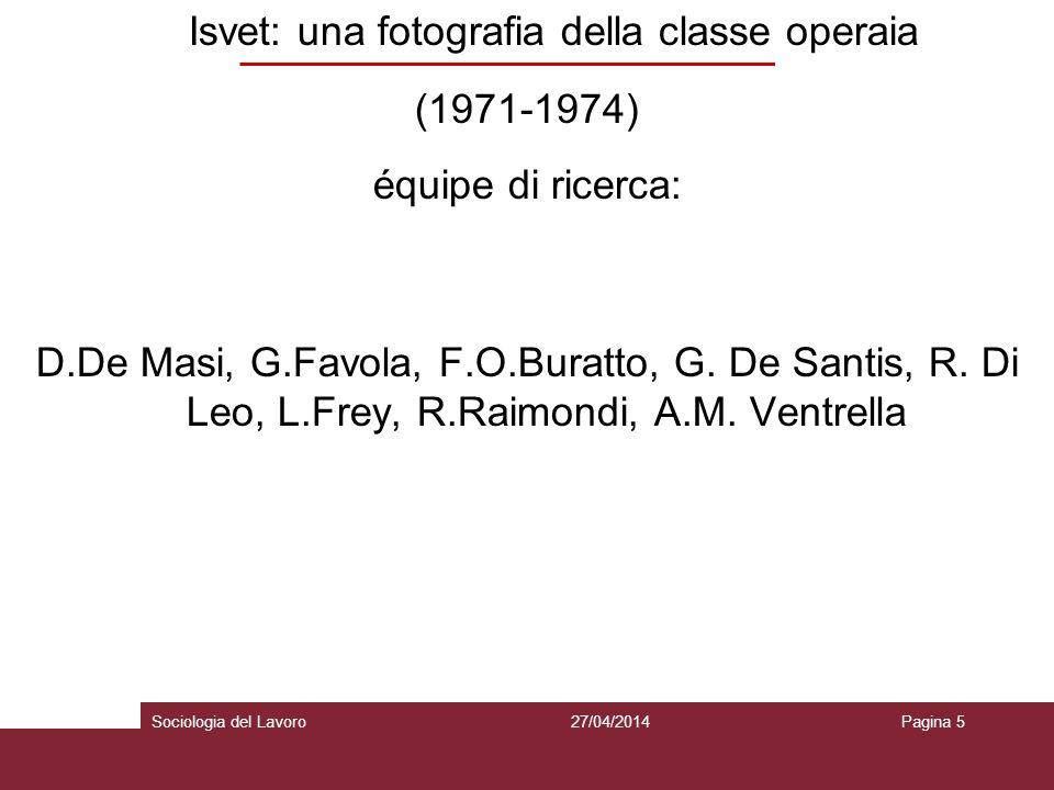 Isvet: una fotografia della classe operaia (1971-1974) équipe di ricerca: D.De Masi, G.Favola, F.O.Buratto, G.