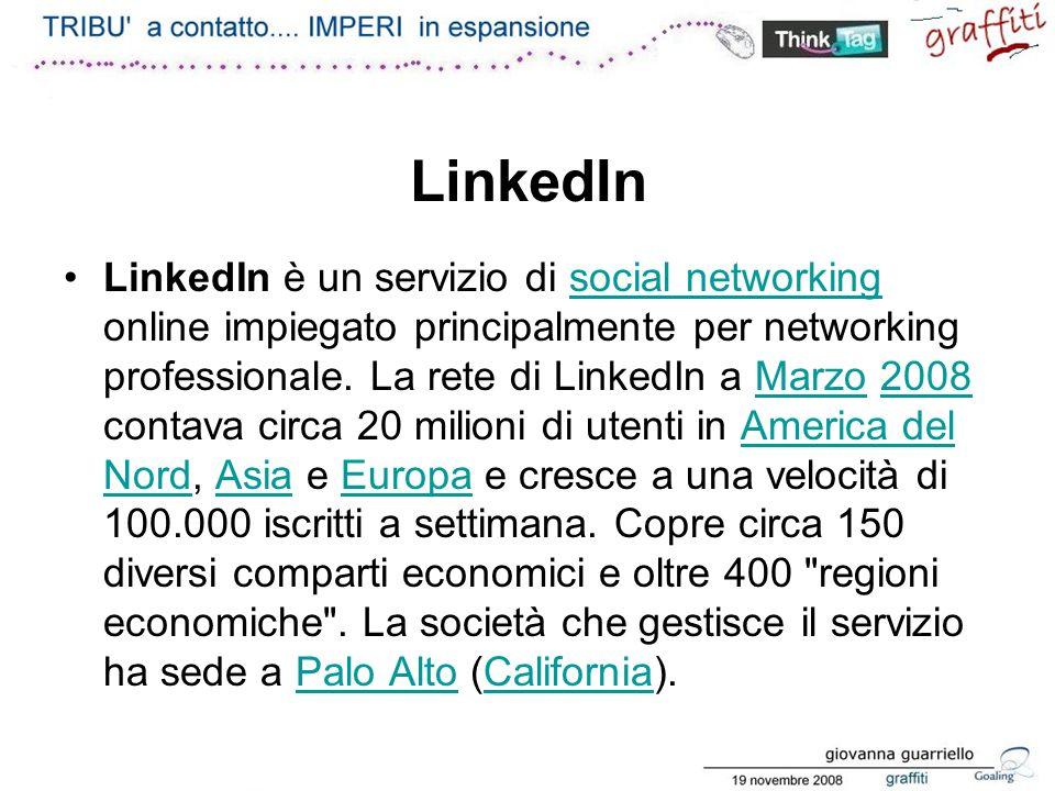 LinkedIn LinkedIn è un servizio di social networking online impiegato principalmente per networking professionale.