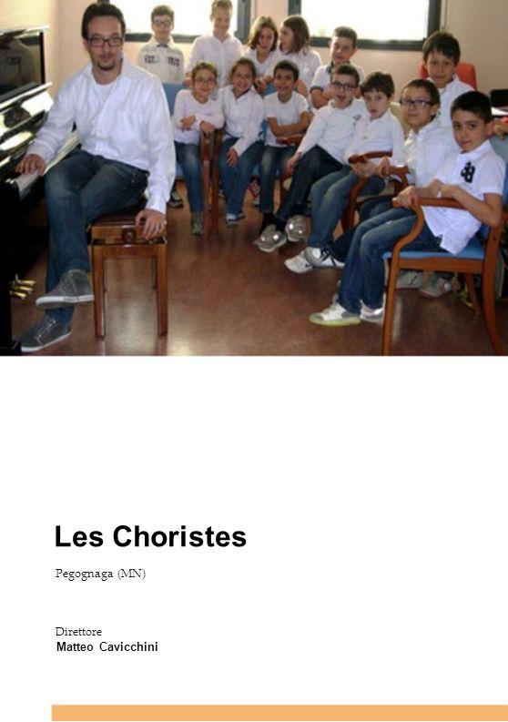 Les Choristes Pegognaga (MN) Direttore Matteo Cavicchini