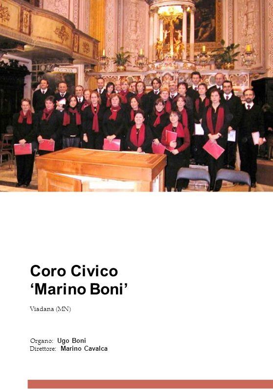 Coro Civico Marino Boni Viadana (MN) Organo: Ugo Boni Direttore: Marino Cavalca