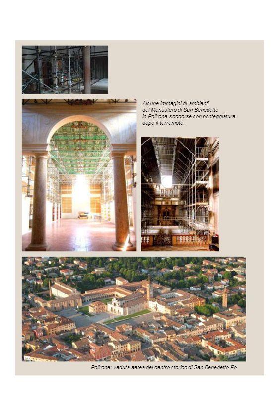 Alcune immagini di ambienti del Monastero di San Benedetto in Polirone soccorse con ponteggiature dopo il terremoto. Polirone: veduta aerea del centro