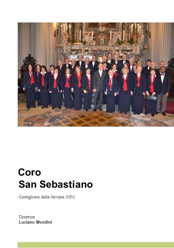 Coro San Sebastiano Castiglione delle Stiviere (MN) Direttore Luciano Mondini