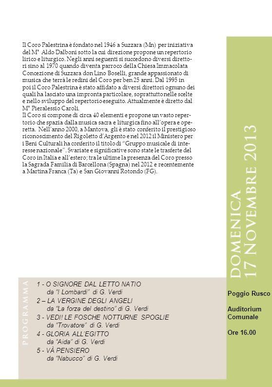\\\\\ Il Coro Palestrina è fondato nel 1946 a Suzzara (Mn) per iniziativa del M° Aldo Dalboni sotto la cui direzione propone un repertorio lirico e liturgico.