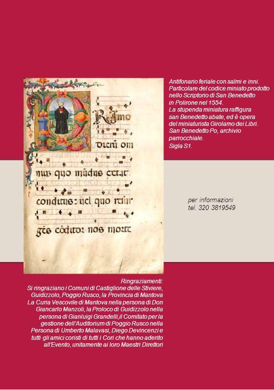 Ringraziamenti: Si ringraziano i Comuni di Castiglione delle Stiviere, Guidizzolo, Poggio Rusco, la Provincia di Mantova La Curia Vescovile di Mantova