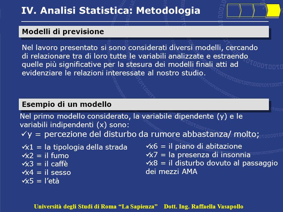 IV. Analisi Statistica: Metodologia Modelli di previsione Nel lavoro presentato si sono considerati diversi modelli, cercando di relazionare tra di lo