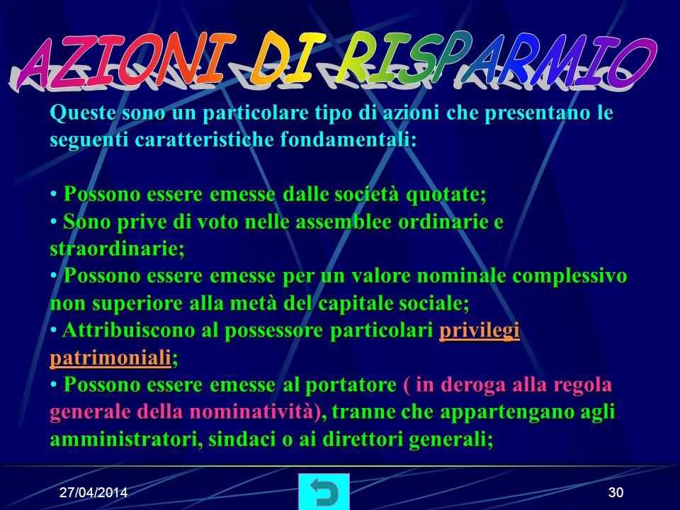 27/04/201429 Si tratta di azioni che attribuiscono un diritto di prelazione sia nel riparto degli utili sia nel rimborso del capitale in caso di liquidazione della società.