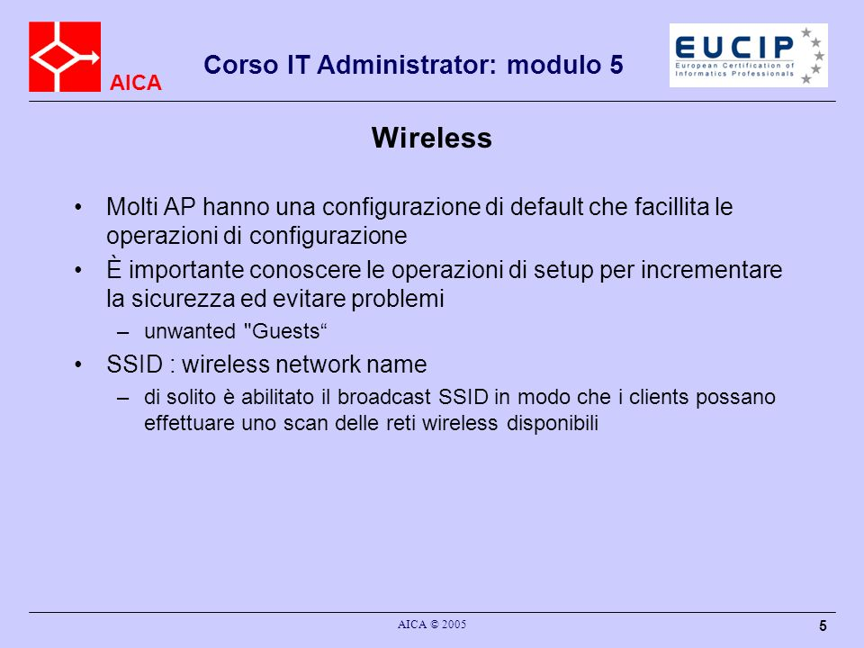 AICA Corso IT Administrator: modulo 5 AICA © 2005 46 NAT Network Address Translation: molti nomi NAT, PAT, SNAT, DNAT...
