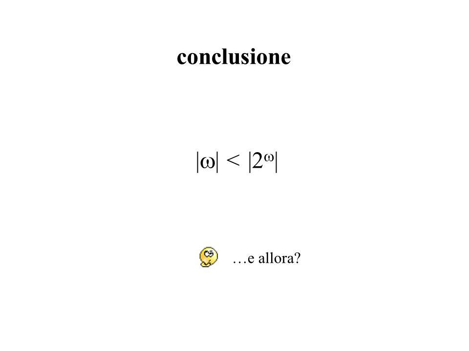 conclusione < 2 …e allora?