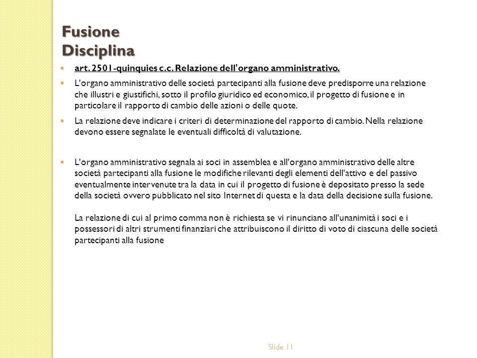 Slide 11 art.2501-quinquies c.c. Relazione dell organo amministrativo.