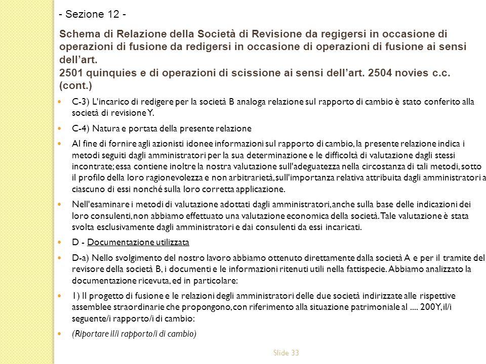 Slide 33 C-3) L incarico di redigere per la società B analoga relazione sul rapporto di cambio è stato conferito alla società di revisione Y.
