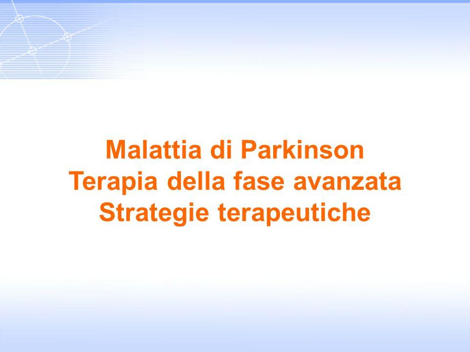 Malattia di Parkinson Terapia della fase avanzata Strategie terapeutiche