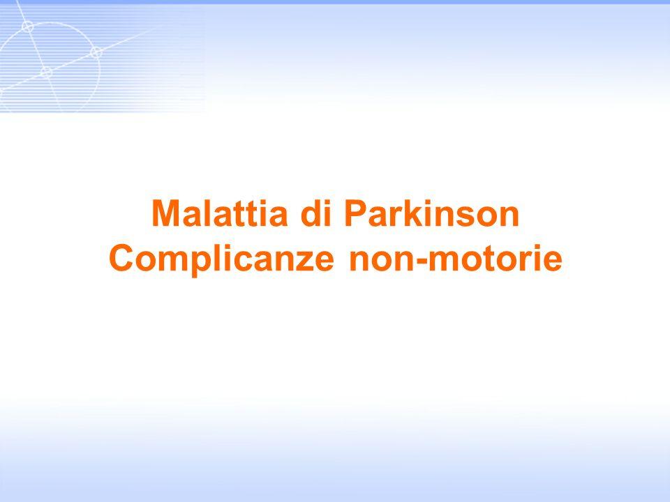 Malattia di Parkinson Complicanze non-motorie