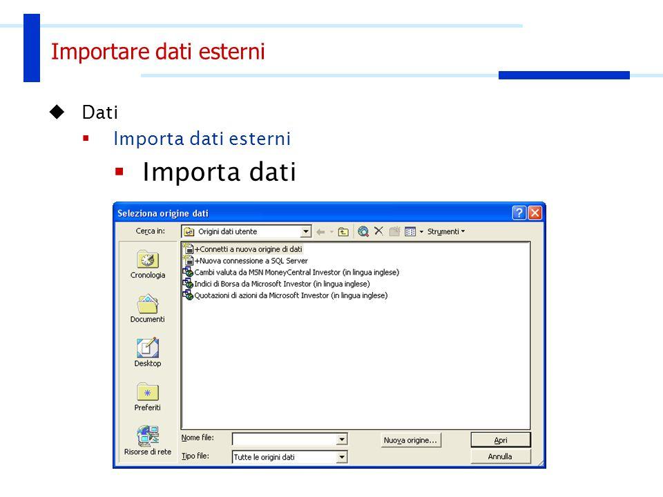 Importare dati esterni Dati Importa dati esterni Importa dati