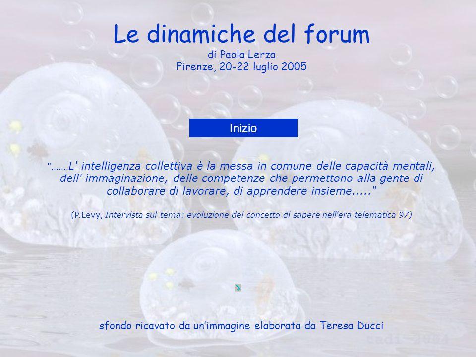 Le dinamiche del forum di Paola Lerza Firenze, 20-22 luglio 2005 .......