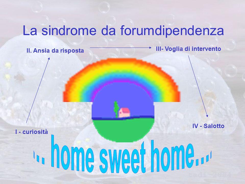 La sindrome da forumdipendenza I - curiosità II.