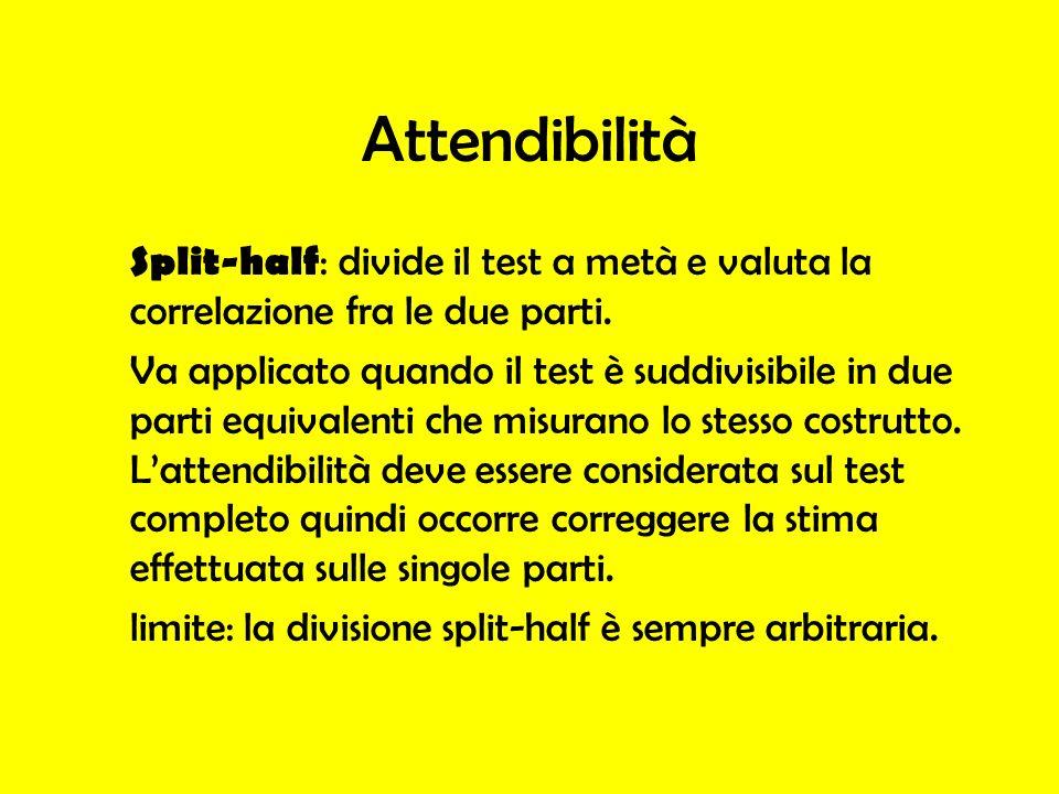 Attendibilità Split-half : divide il test a metà e valuta la correlazione fra le due parti. Va applicato quando il test è suddivisibile in due parti e