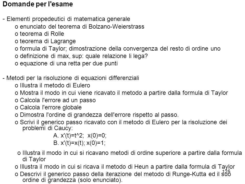 125 Domande per l'esame - Elementi propedeutici di matematica generale o enunciato del teorema di Bolzano-Weierstrass o teorema di Rolle o teorema di
