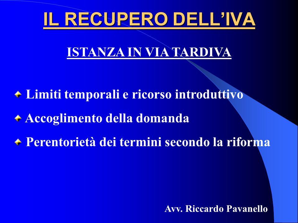 IL RECUPERO DELLIVA Limiti temporali e ricorso introduttivo Accoglimento della domanda Perentorietà dei termini secondo la riforma Avv. Riccardo Pavan