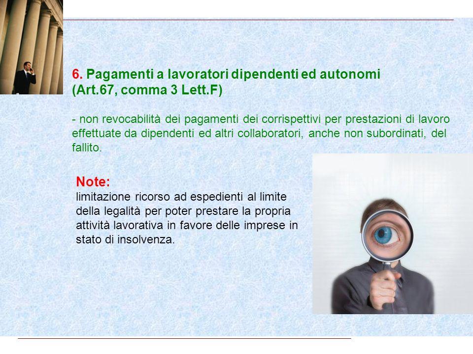 5. Concordato preventivo, amministrazione controllata, accordo omologato ai sensi dellart.182bis L.F. (Art.67, comma 3 Lett.D) - non revocabilità atti
