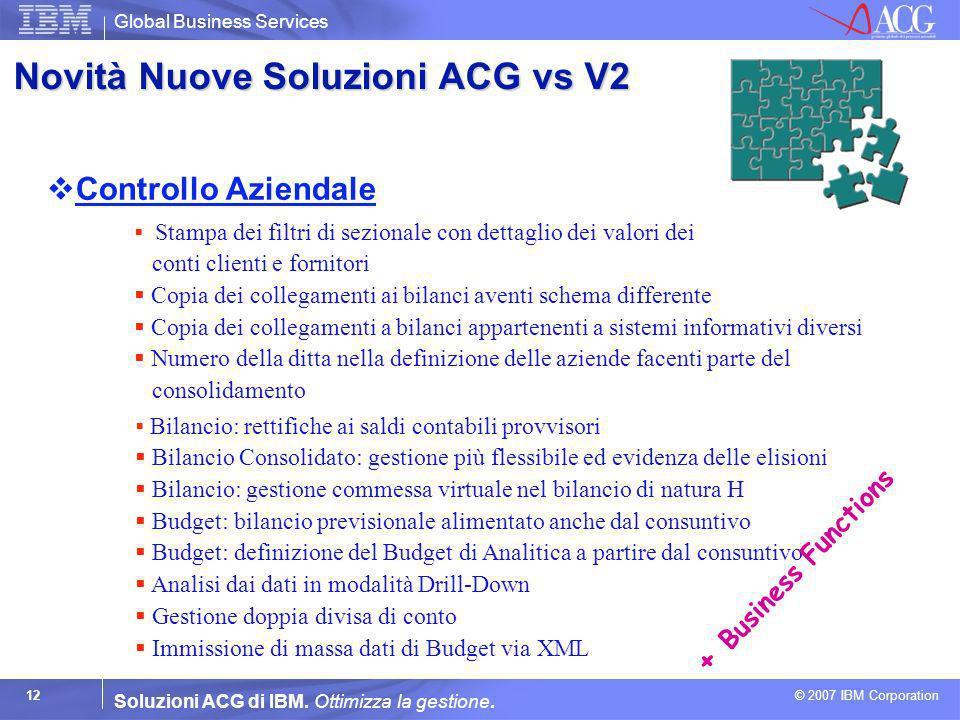 Global Business Services © 2007 IBM Corporation 12 Soluzioni ACG di IBM. Ottimizza la gestione. Stampa dei filtri di sezionale con dettaglio dei valor