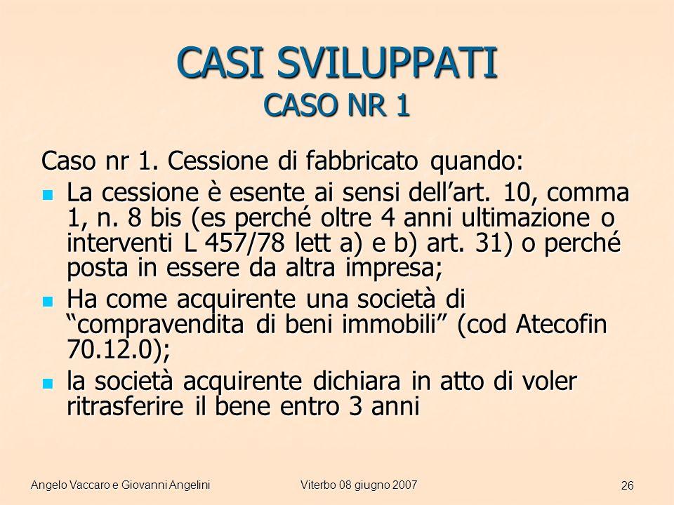 Angelo Vaccaro e Giovanni AngeliniViterbo 08 giugno 2007 26 CASI SVILUPPATI CASO NR 1 Caso nr 1.