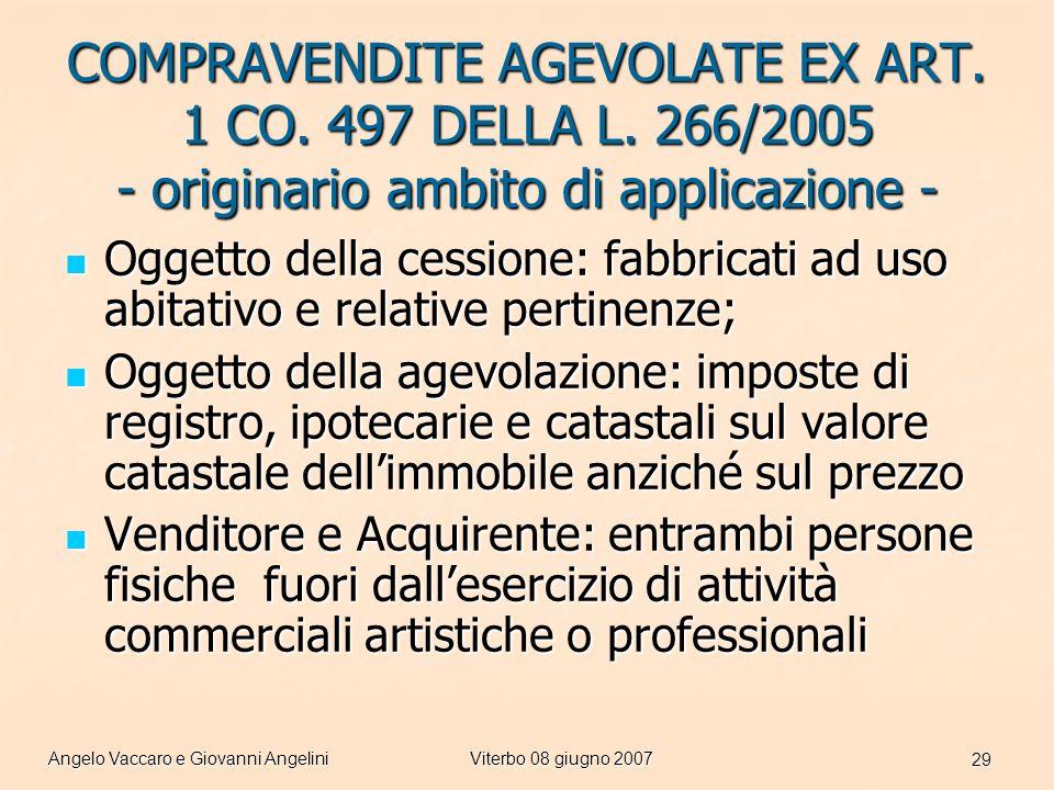 Angelo Vaccaro e Giovanni AngeliniViterbo 08 giugno 2007 29 COMPRAVENDITE AGEVOLATE EX ART.