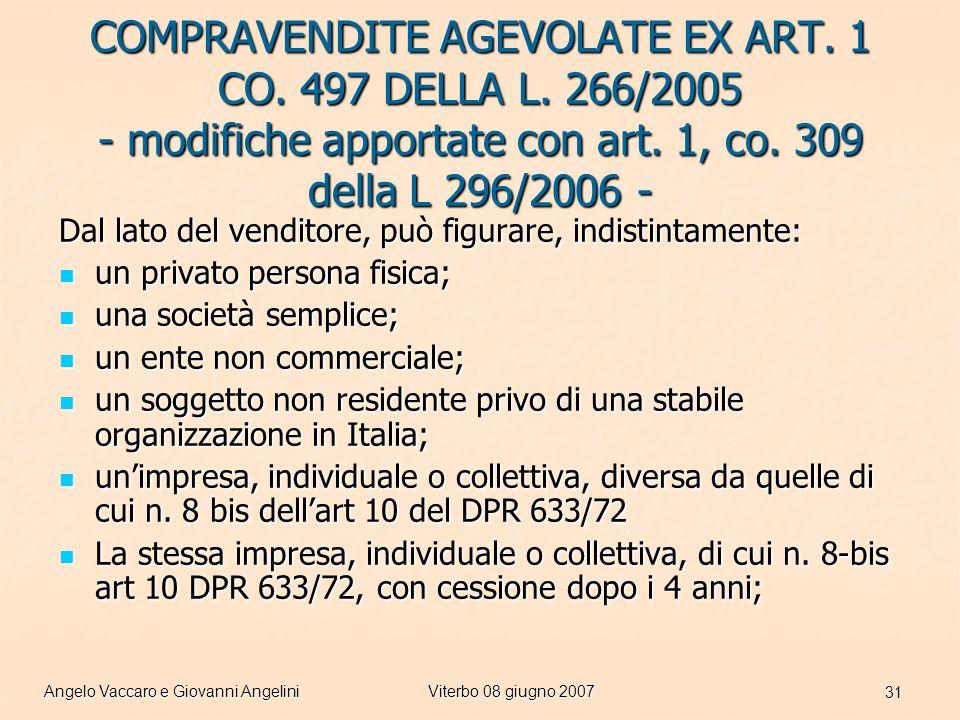Angelo Vaccaro e Giovanni AngeliniViterbo 08 giugno 2007 31 COMPRAVENDITE AGEVOLATE EX ART.