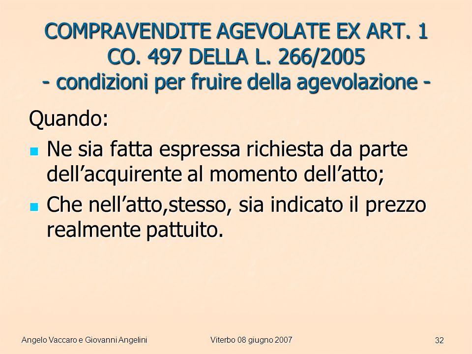 Angelo Vaccaro e Giovanni AngeliniViterbo 08 giugno 2007 32 COMPRAVENDITE AGEVOLATE EX ART.